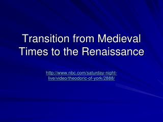 Transition from Medieval Times to the Renaissance