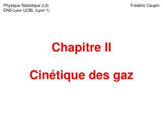 Chapitre II Cinétique des gaz