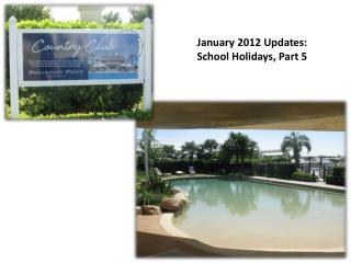 January 2012  Updates:  School Holidays, Part 5