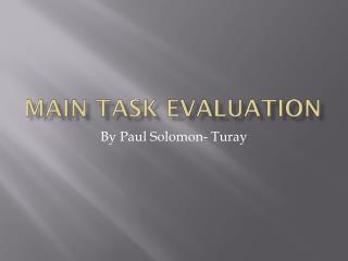 Main Task Evaluation