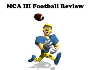 MCA III Football Review