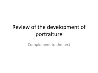Review  of the  development  of portraiture