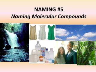 NAMING #5 Naming Molecular Compounds