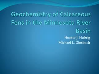 Geochemistry of Calcareous Fens in the Minnesota River Basin
