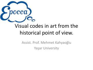 Visual codes in art from the historical point of view .