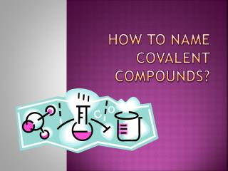 How to Name Covalent compounds?
