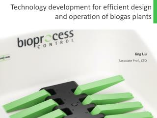 Technology development for efficient design and operation of biogas plants
