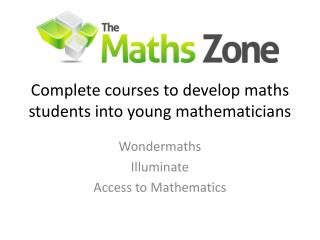 Complete  courses  to develop maths students into young mathematicians