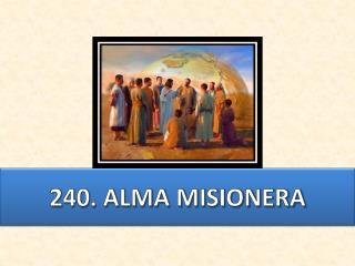 240. ALMA MISIONERA