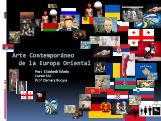 Arte Contemporáneo    de la Europa Oriental
