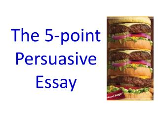 The 5-point Persuasive Essay