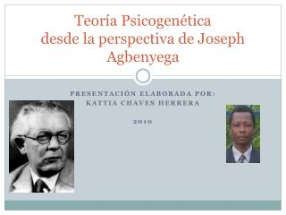 Teor �a  Psicogen�tica  desde la perspectiva de Joseph  Agbenyega