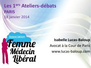 Les 1 ers  Ateliers-débats PARIS   18 janvier 2014