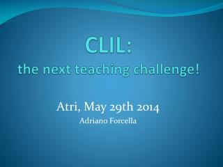 CLIL:  the next teaching challenge!