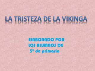 LA TRISTEZA DE LA VIKINGA