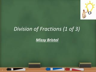 Division of Fractions (1 of 3)