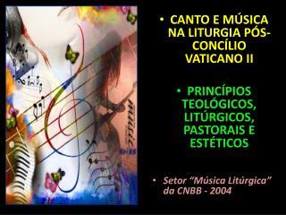 CANTO E M�SICA NA LITURGIA P�S-CONC�LIO VATICANO II