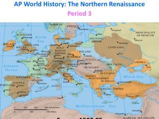 AP World History: The Northern Renaissance