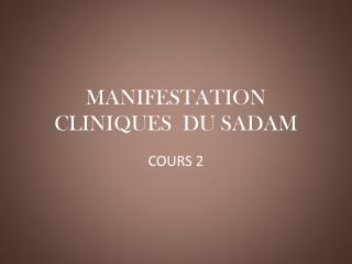 MANIFESTATION  CLINIQUES  DU SADAM