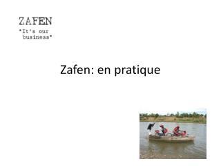 Zafen : en  pratique