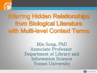 Inferring Hidden Relationships  from  Biological Literature  with Multi-level  Context  T erms