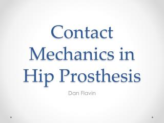 Contact Mechanics in Hip Prosthesis