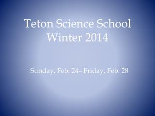 Teton Science School  Winter  2014