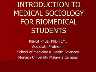 INTRODUCTION TO MEDICAL SOCIOLOGY FOR BIOMEDICAL STUDENTS