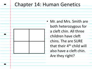 Chapter 14: Human Genetics