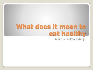 What does it mean to eat healthy
