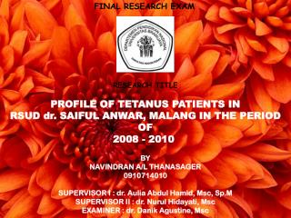 FINAL RESEARCH EXAM RESEARCH TITLE PROFILE OF TETANUS PATIENTS IN