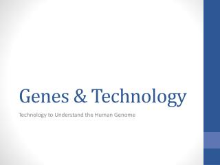 Genes & Technology