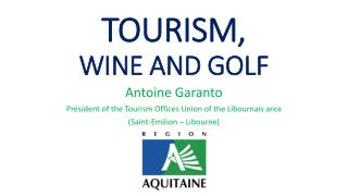 TOURISM, WINE AND GOLF