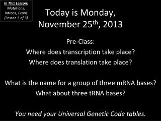 Today is  Monday, November 25 th , 2013