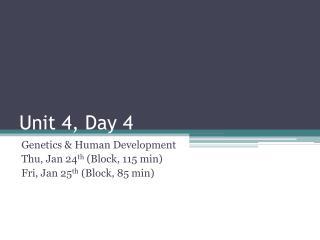Unit 4,  Day 4