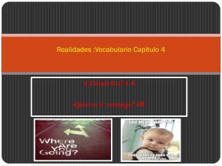 Realidades :Vocabulario Capitulo 4