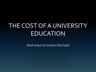 THE COST OF A UNIVERSITY EDUCATION