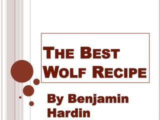 The Best Wolf Recipe