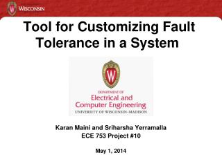 Tool for Customizing Fault Tolerance in a System