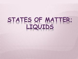 States of Matter; liquids