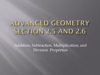 Advanced Geometry Section 2.5 and 2.6