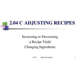 2.04 C ADJUSTING RECIPES