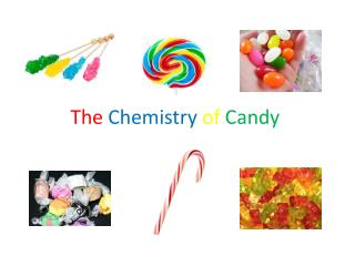 The Chemistry of Candy