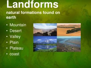 Landforms natural formations found on earth