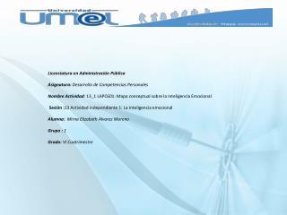 Licenciatura en Administración Pública Asignatura:  Desarrollo  de Competencias Personales