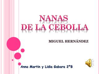 Nanas de la  cebolla                           MIGUEL HERNÁNDEZ