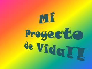 Mi Proyecto de Vida!!