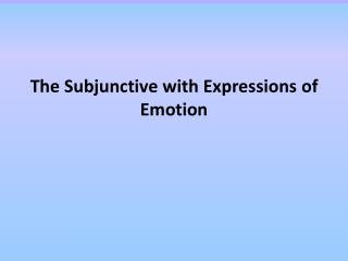 The Subjunctive with Expressions of Emotion