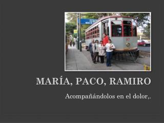 María, Paco, Ramiro