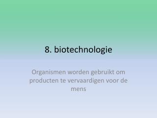 8.  biotechnologie